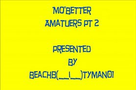 Mo'Better Amateurs part 2