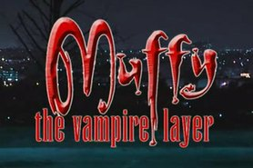 MUFFY The Vampire Layer.F70