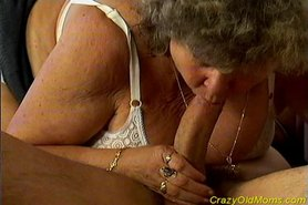 Crazy old mom gets hard fucked and does oral sex