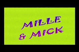 Mille and Mick