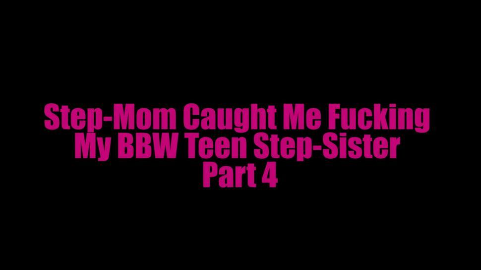 Step-Mom Caught Me Fucking My BBW Step-Sister Part 4