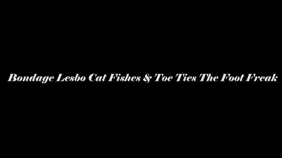 Bondage Lesbo Cat Fishes & Toe Ties The Foot Freak
