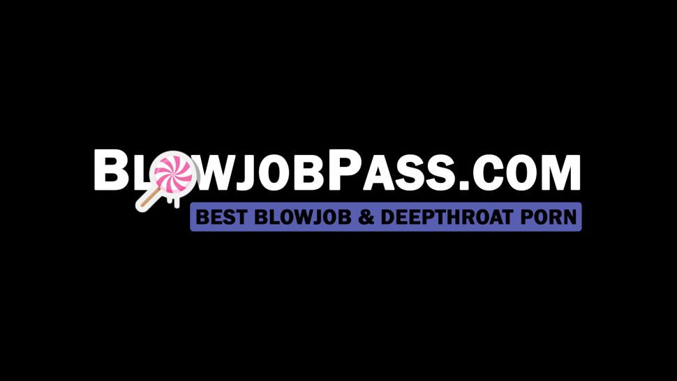 BLOWJOB PASS - Slutty teen Adria Rae gagging and drooling while throated