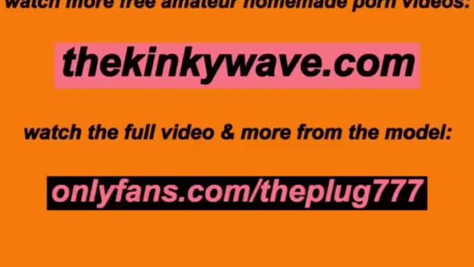 MAKING HER CREAM ON THAT BBC PRONE BONE STYLE  theplug777  KINKY WAVE