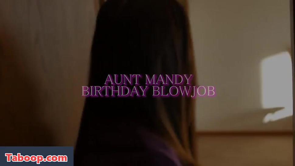 Mandy Flores Aunt Mandy Birthday Blowjob