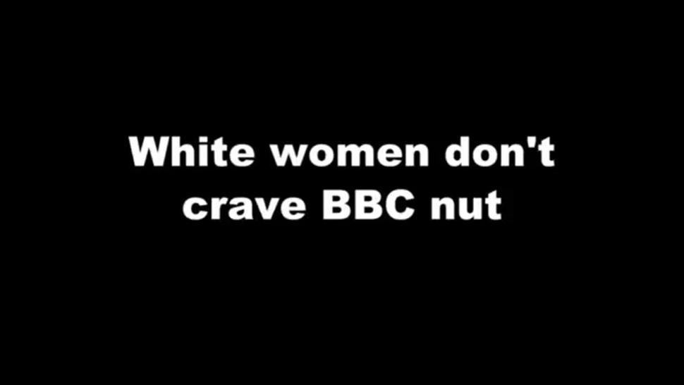 White Women don't crave BBC Nut - cum pmv low quality