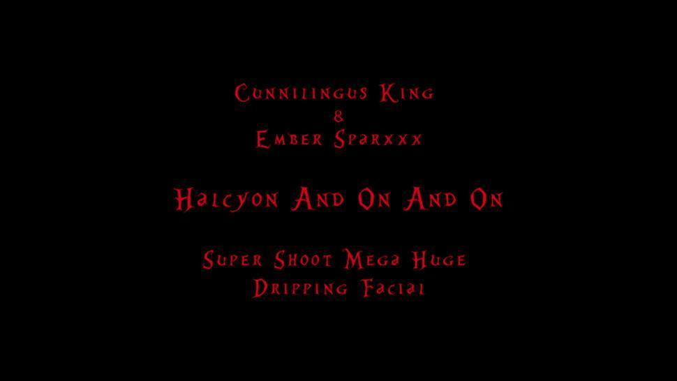 Facial - Halcyon ReMix - E3 - Mega Huge Cum Dripping Face - Ember Sparxxx & Cunnilingus King
