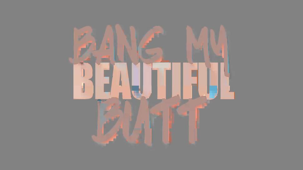 Bang My Beautiful Butt - Cherry Jul