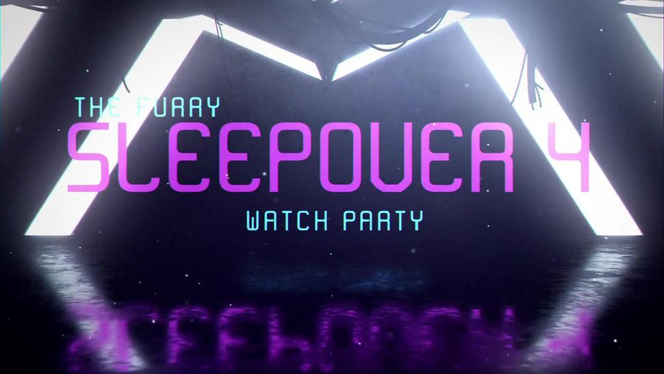 The Furry Sleepover 4 - Watch Party Videos