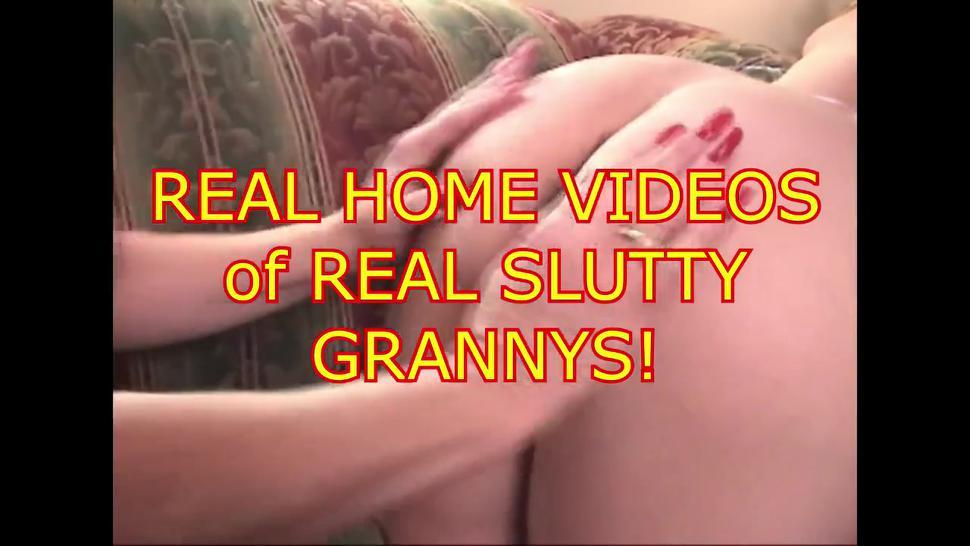 Real Home Videos of Real Slutty Grannys