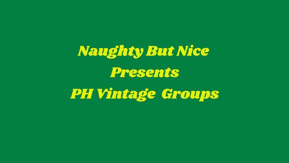 Naughty but Nice presents PH Vintage Groups