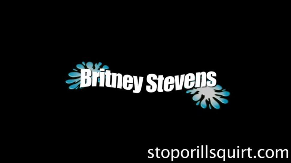 Britney Stevens -  Stop or I'll Squirt