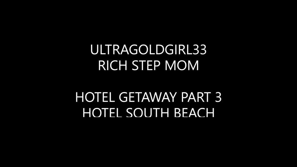 Rich Step Mom Hotel South Beach Mother In Heat Sharing Hotel Room Fucking Stepson Ultragoldgirl33