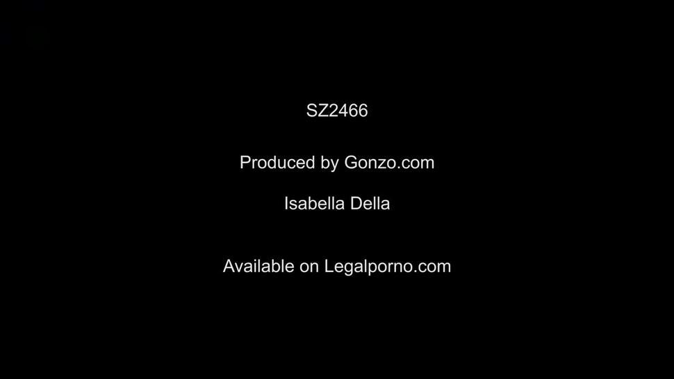 LegalPorno  Isabella Della First Time To Gonzo And First Time Double Penetration SZ2466 (05-07-2020)
