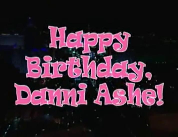Happy Birthday Danni Ashe