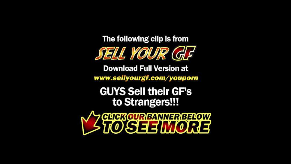 Sell Your Girlfriend - New Job For A Slut