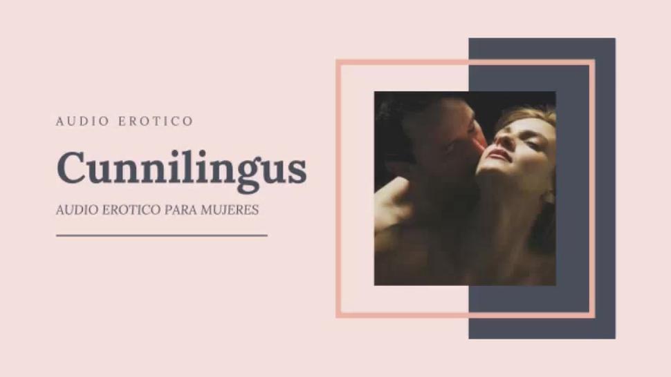 AUDIO EROTICO PARA MUJERES EN ESPANOL JOI (ROLEPLAY) - CUNNILINGUS