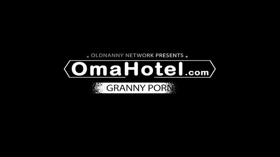 OLD NANNY - OmaHoteL Granny Sex Practices Compilation Video