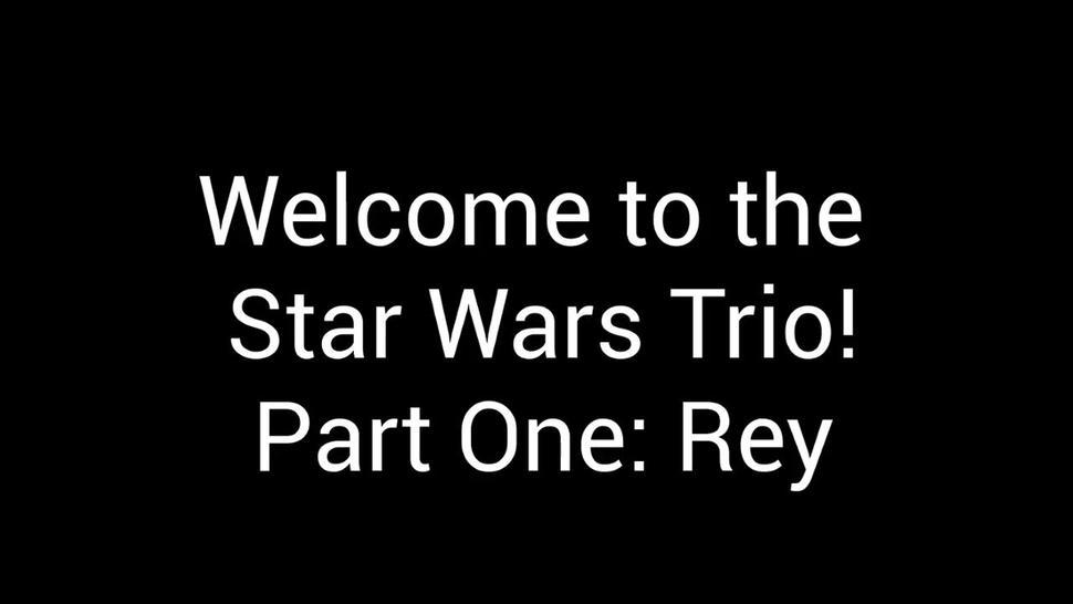 Star Wars Trio Compilation (Rey, Padme and Leia)