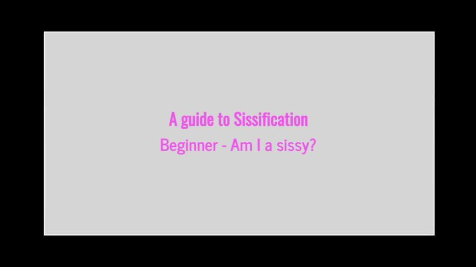 AM I A SISSY - GUIDE FOR BEGINNERS