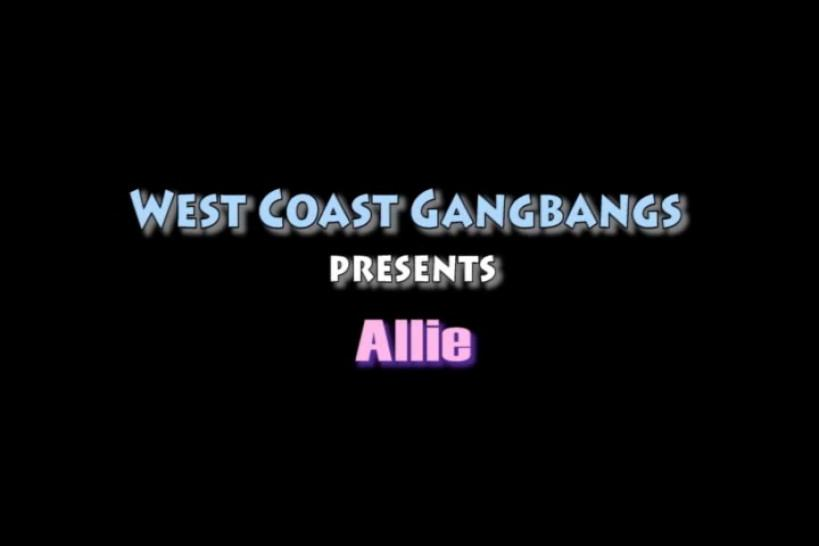 WEST COAST GANGBANGS - Allie gets gangbanged for the first time