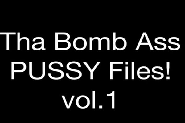 Bomb Ass Black Pussy - Tha Bomb Ass PUSSY Files! vol.1 By: FTW88 - TNAFlix Porn Videos