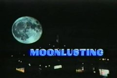 Moonlusting (1987) Completed Classic Movie